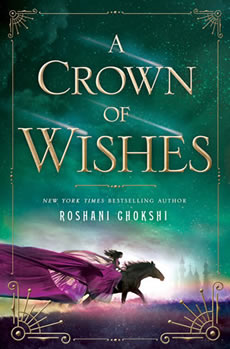 A Crown of Wishes by author Roshani Chokshi