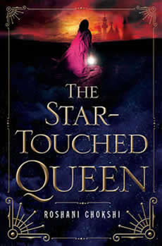 The Start-Touched Queen by author Roshani Chokshi